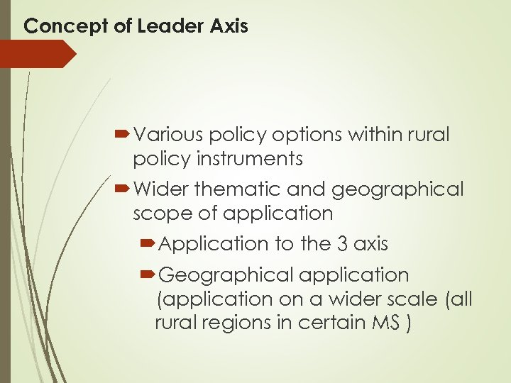 Concept of Leader Axis Various policy options within rural policy instruments Wider thematic and