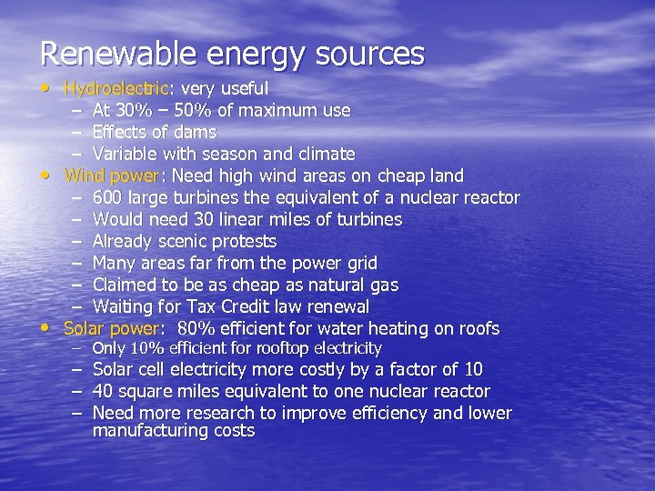 Renewable energy sources • Hydroelectric: very useful • • – At 30% – 50%