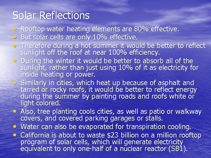 Solar Reflections • • Rooftop water heating elements are 80% effective. But solar cells