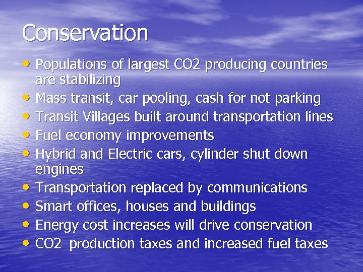 Conservation • Populations of largest CO 2 producing countries • • are stabilizing Mass