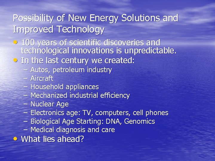 Possibility of New Energy Solutions and Improved Technology • 100 years of scientific discoveries