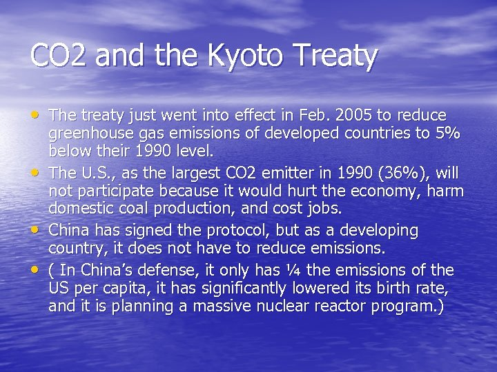 CO 2 and the Kyoto Treaty • The treaty just went into effect in