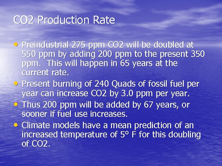CO 2 Production Rate • Preindustrial 275 ppm CO 2 will be doubled at