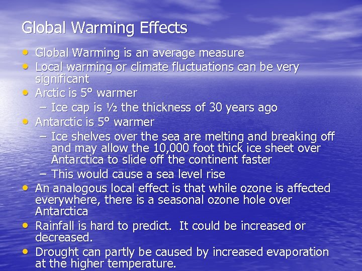 Global Warming Effects • Global Warming is an average measure • Local warming or