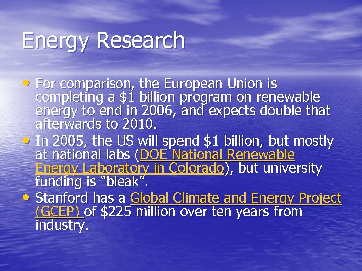 Energy Research • For comparison, the European Union is • • completing a $1