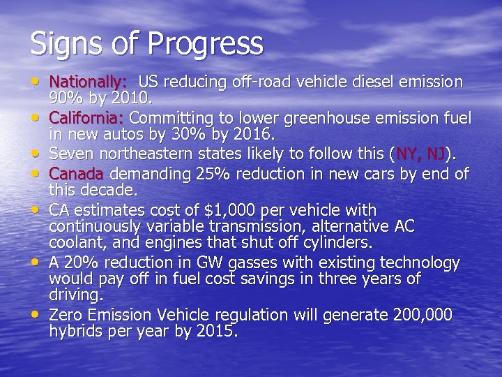 Signs of Progress • Nationally: US reducing off-road vehicle diesel emission • • •