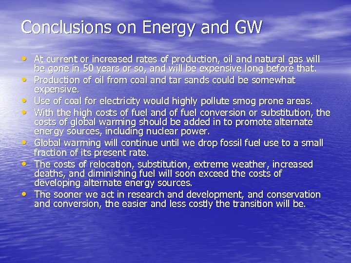 Conclusions on Energy and GW • At current or increased rates of production, oil