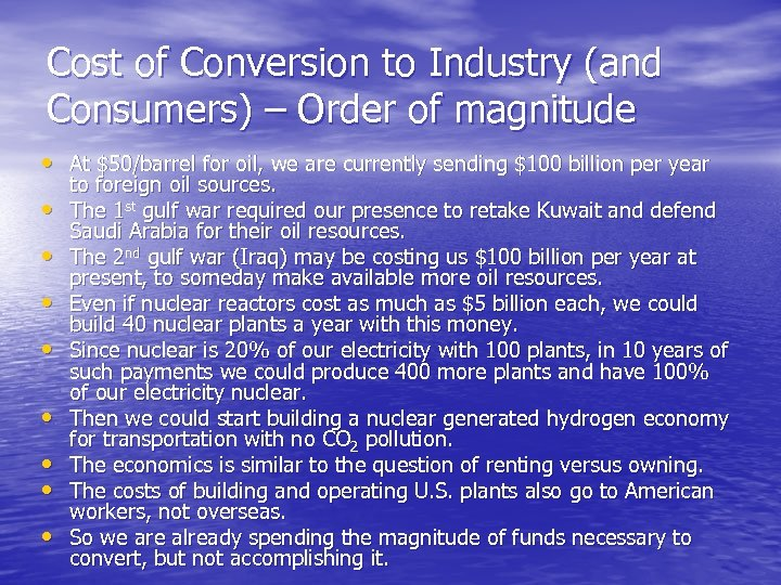 Cost of Conversion to Industry (and Consumers) – Order of magnitude • At $50/barrel