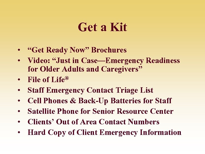 """Get a Kit • """"Get Ready Now"""" Brochures • Video: """"Just in Case—Emergency Readiness"""