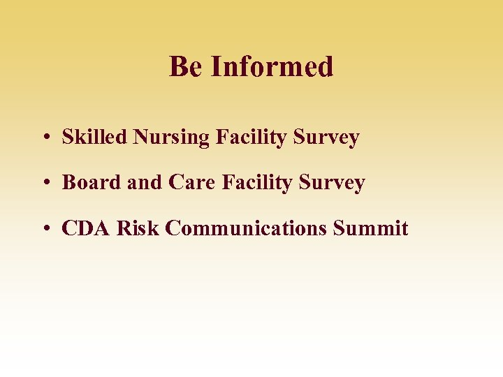 Be Informed • Skilled Nursing Facility Survey • Board and Care Facility Survey •