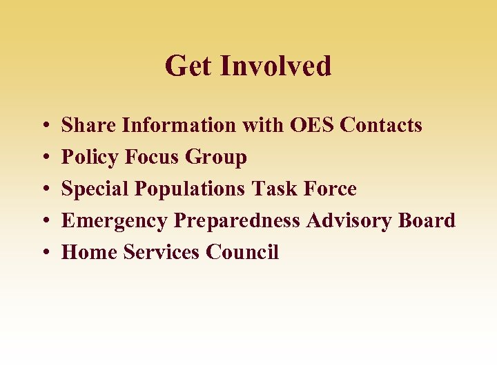Get Involved • • • Share Information with OES Contacts Policy Focus Group Special