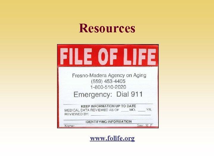 Resources www. folife. org