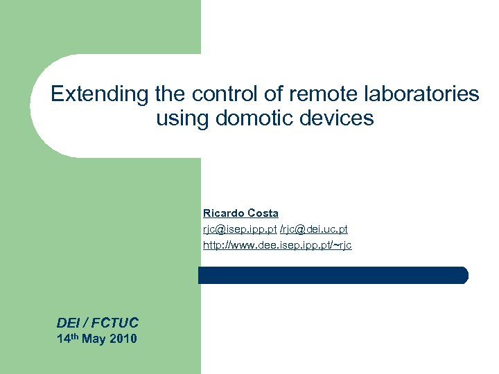 Extending the control of remote laboratories using domotic devices Ricardo Costa rjc@isep. ipp. pt