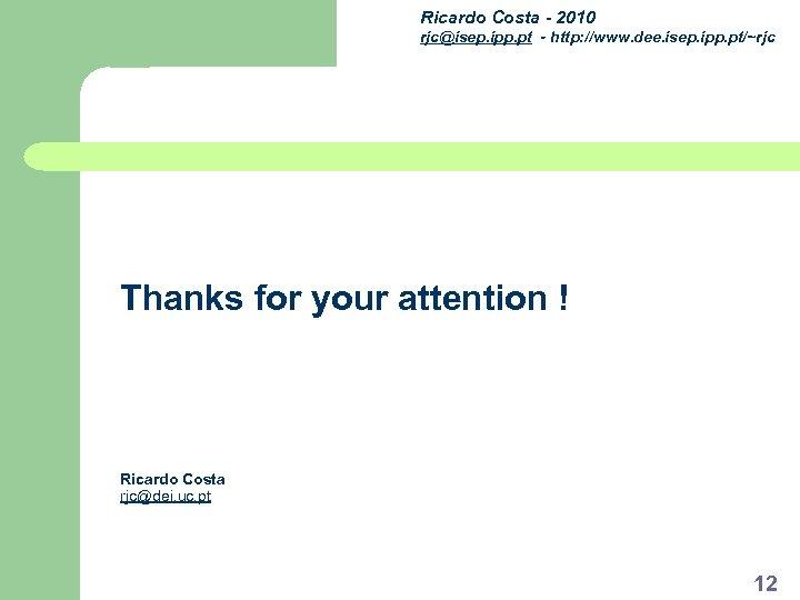 Ricardo Costa - 2010 rjc@isep. ipp. pt - http: //www. dee. isep. ipp. pt/~rjc