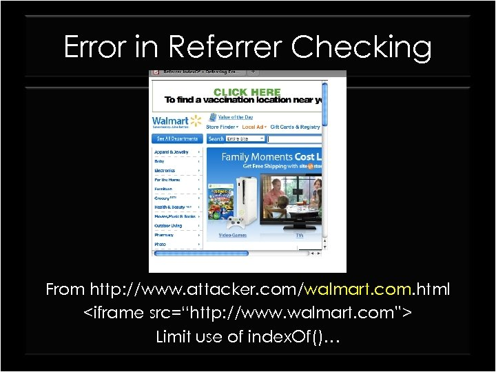 "Error in Referrer Checking From http: //www. attacker. com/walmart. com. html <iframe src=""http: //www."