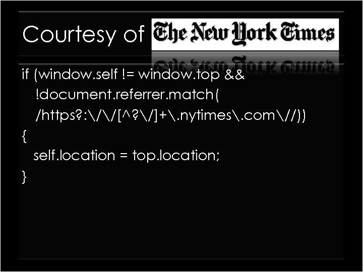 Courtesy of if (window. self != window. top && !document. referrer. match( /https? :