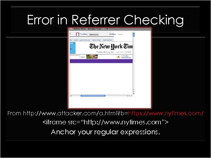 Error in Referrer Checking From http: //www. attacker. com/a. html? b=https: //www. nytimes. com/