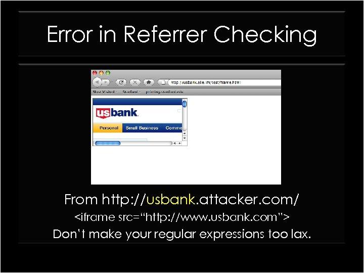"Error in Referrer Checking From http: //usbank. attacker. com/ <iframe src=""http: //www. usbank. com"">"