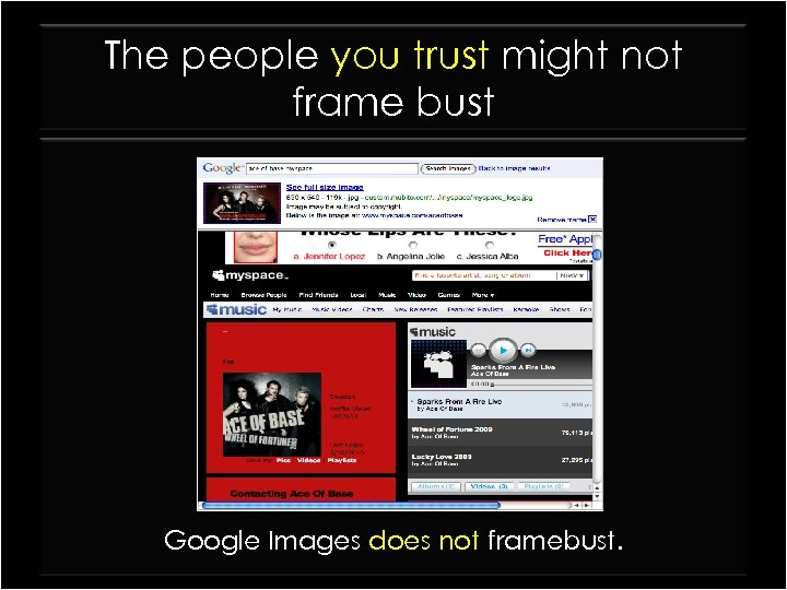 The people you trust might not frame bust Google Images does not framebust.