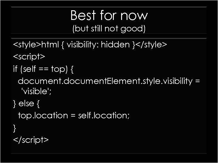 Best for now (but still not good) <style>html { visibility: hidden }</style> <script> if