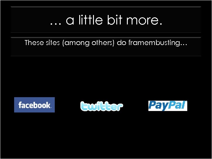 … a little bit more. These sites (among others) do framembusting…
