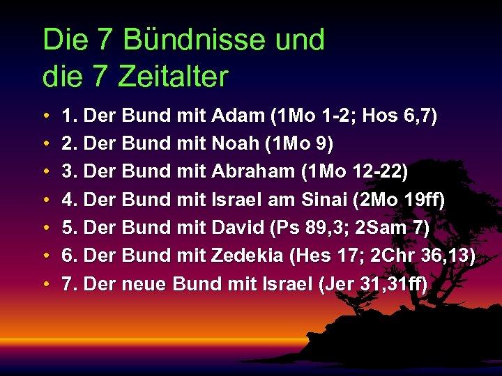 Die 7 Bündnisse und die 7 Zeitalter • • 1. Der Bund mit Adam