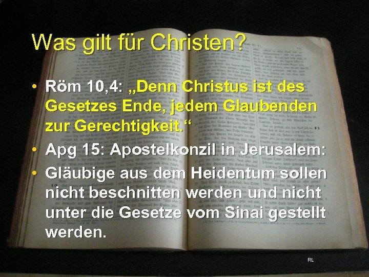 """Was gilt für Christen? • Röm 10, 4: """"Denn Christus ist des Gesetzes Ende,"""