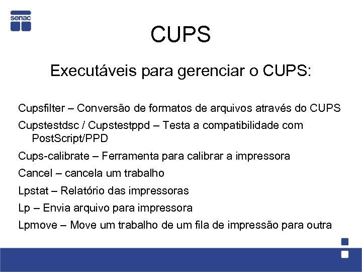 CUPS Executáveis para gerenciar o CUPS: Cupsfilter – Conversão de formatos de arquivos através