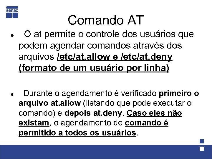 Comando AT O at permite o controle dos usuários que podem agendar comandos através