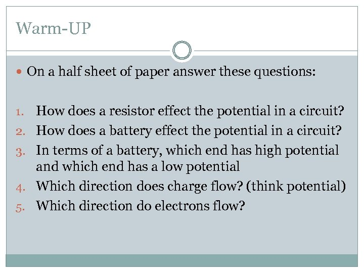Warm-UP On a half sheet of paper answer these questions: 1. 2. 3. 4.