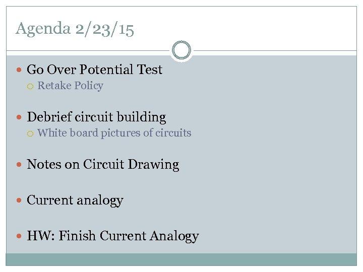 Agenda 2/23/15 Go Over Potential Test Retake Policy Debrief circuit building White board pictures