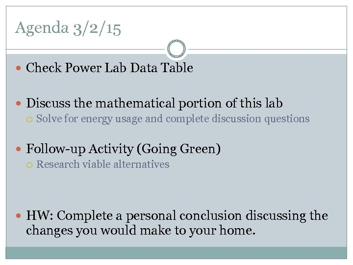 Agenda 3/2/15 Check Power Lab Data Table Discuss the mathematical portion of this lab