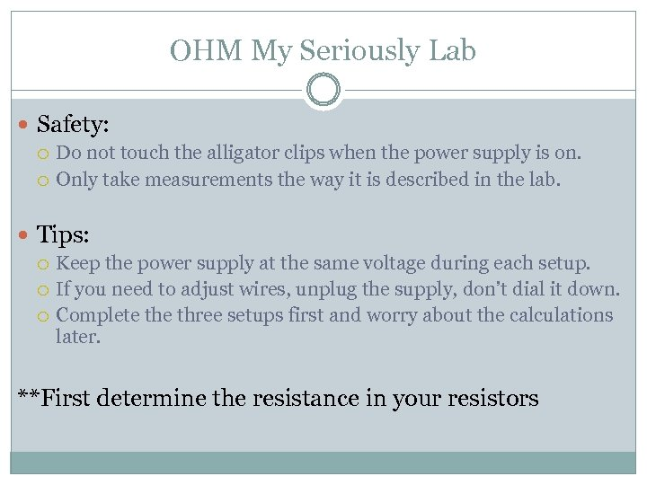 OHM My Seriously Lab Safety: Do not touch the alligator clips when the power