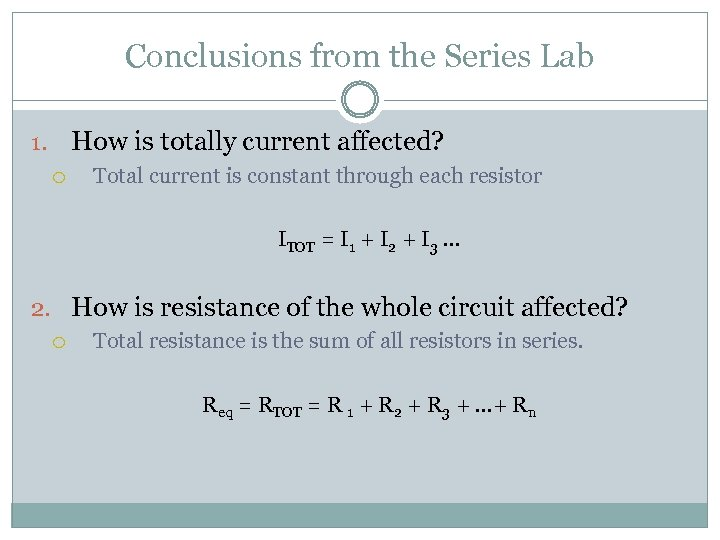 Conclusions from the Series Lab How is totally current affected? 1. Total current is