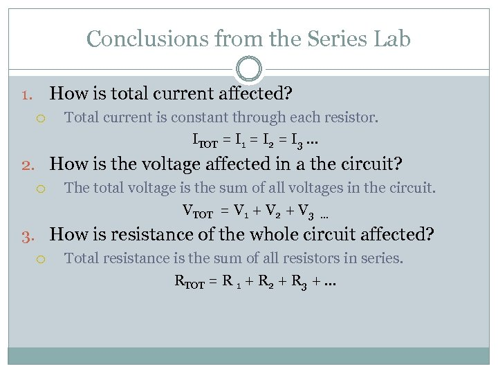 Conclusions from the Series Lab How is total current affected? 1. Total current is