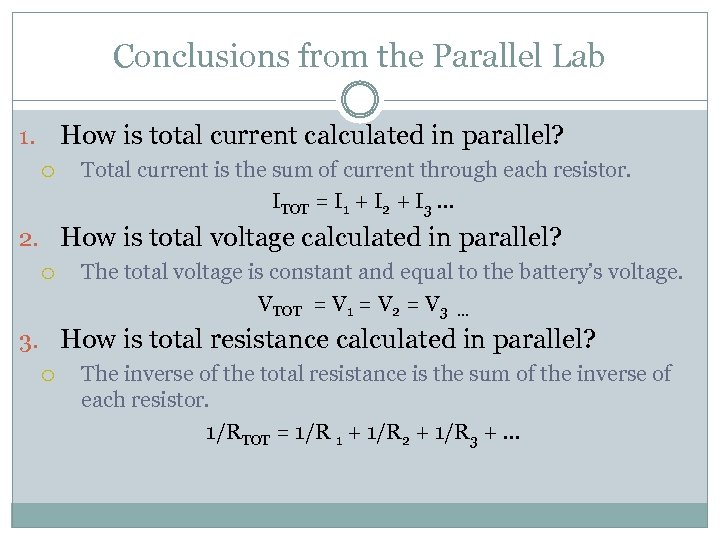 Conclusions from the Parallel Lab How is total current calculated in parallel? 1. Total