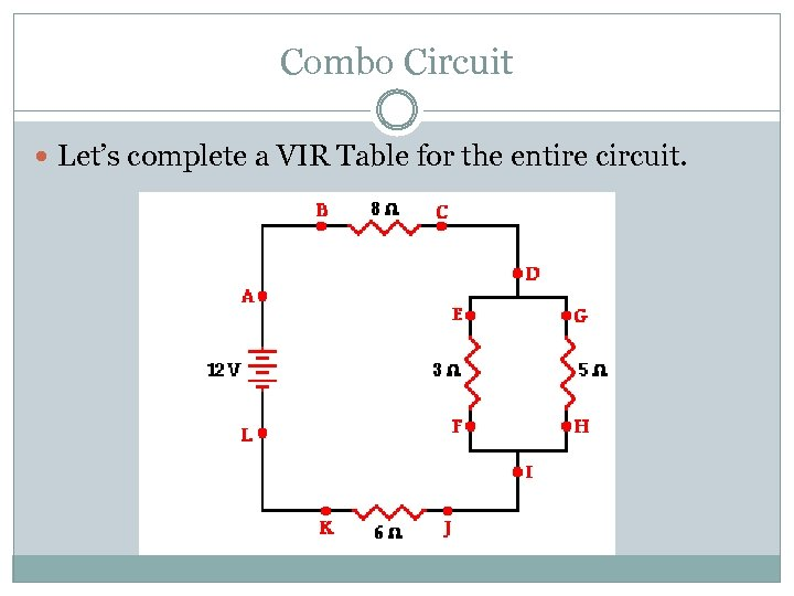 Combo Circuit Let's complete a VIR Table for the entire circuit.