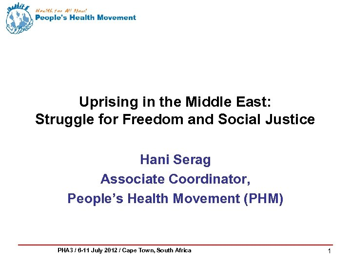 Uprising in the Middle East: Struggle for Freedom and Social Justice Hani Serag Associate