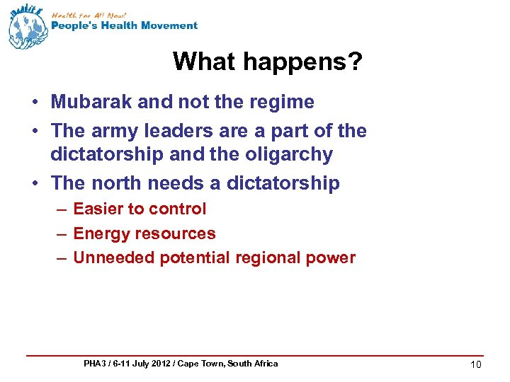 What happens? • Mubarak and not the regime • The army leaders are a