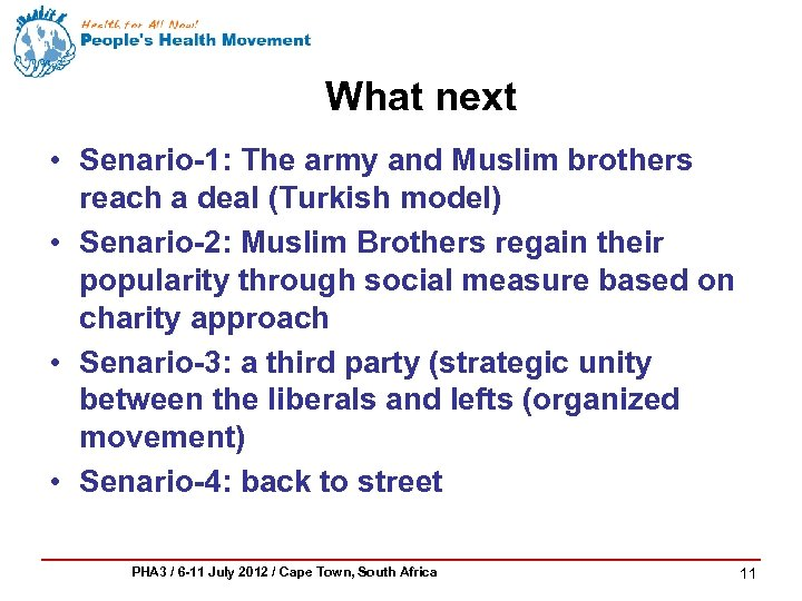 What next • Senario-1: The army and Muslim brothers reach a deal (Turkish model)
