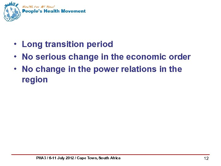 • Long transition period • No serious change in the economic order •