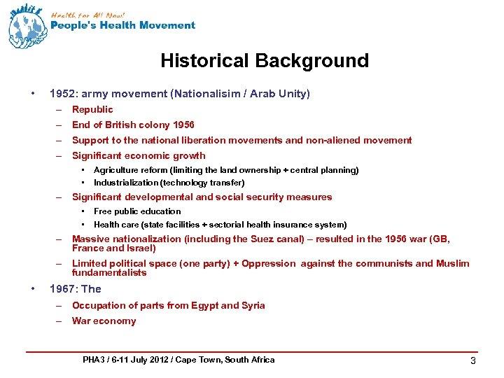 Historical Background • 1952: army movement (Nationalisim / Arab Unity) – Republic – End