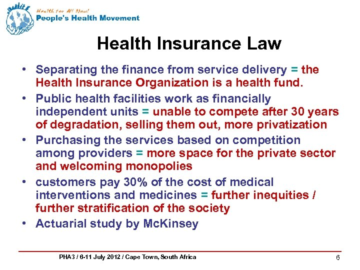 Health Insurance Law • Separating the finance from service delivery = the Health Insurance