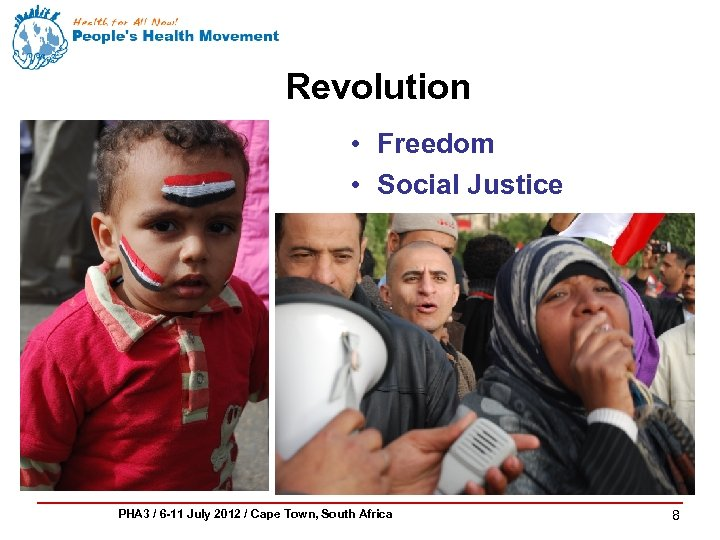 Revolution • Freedom • Social Justice PHA 3 / 6 -11 July 2012 /