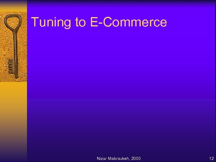 Tuning to E-Commerce Nizar Mabroukeh, 2000 12