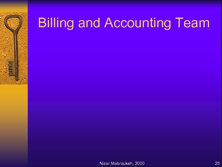 Billing and Accounting Team Nizar Mabroukeh, 2000 25