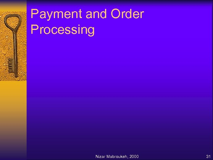 Payment and Order Processing Nizar Mabroukeh, 2000 31