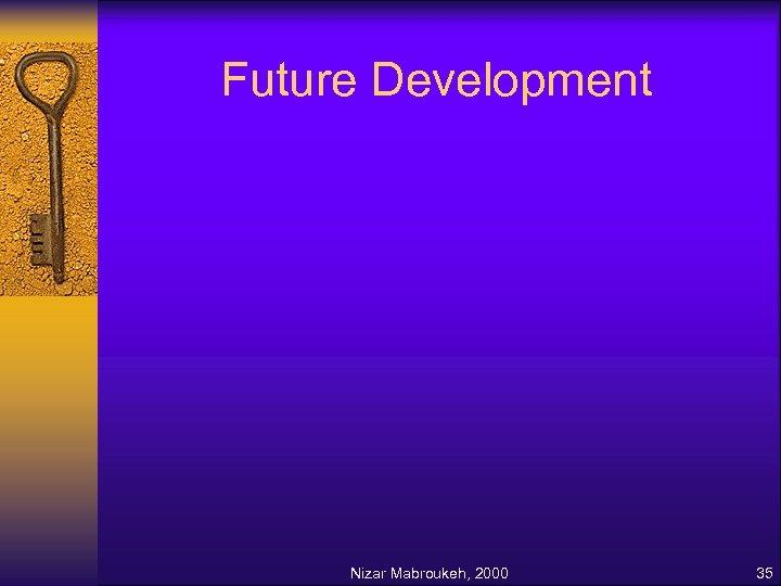 Future Development Nizar Mabroukeh, 2000 35