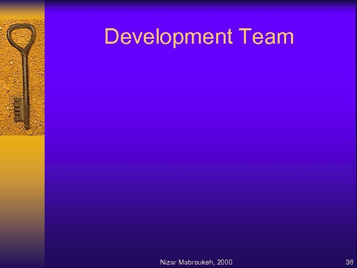 Development Team Nizar Mabroukeh, 2000 36