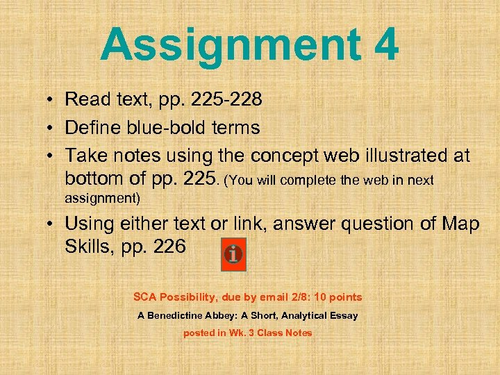 Assignment 4 • Read text, pp. 225 -228 • Define blue-bold terms • Take